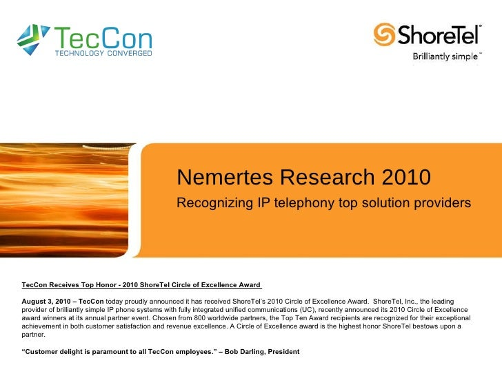 Nemertes Research 2010 Recognizing IP telephony top solution providers TecCon Receives Top Honor - 2010 ShoreTel Circle of...