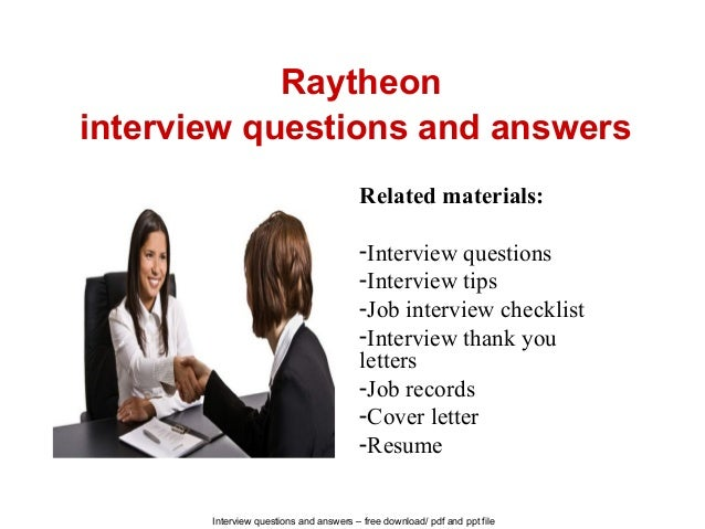 Interview questions and answers – free download/ pdf and ppt file Raytheon interview questions and answers Related materia...