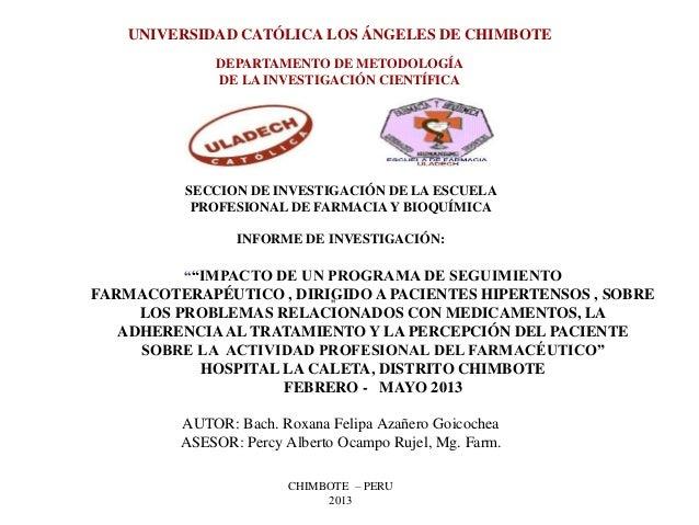 UNIVERSIDAD CATÓLICA LOS ÁNGELES DE CHIMBOTE DEPARTAMENTO DE METODOLOGÍA DE LA INVESTIGACIÓN CIENTÍFICA SECCION DE INVESTI...