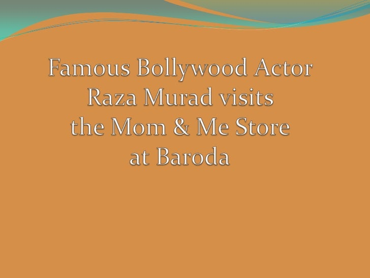 Famous Bollywood Actor RazaMurad visits the Mom & Me Store at Baroda<br />