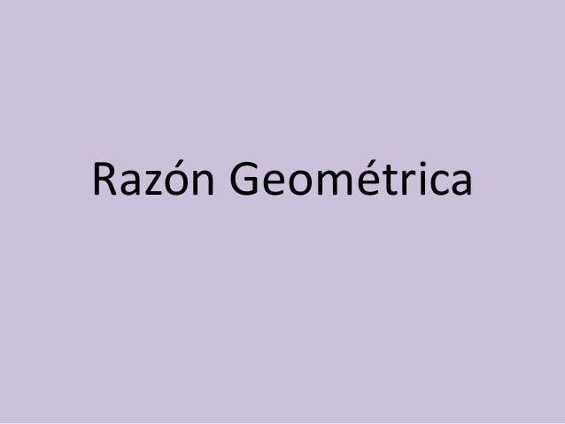 Razón Geométrica