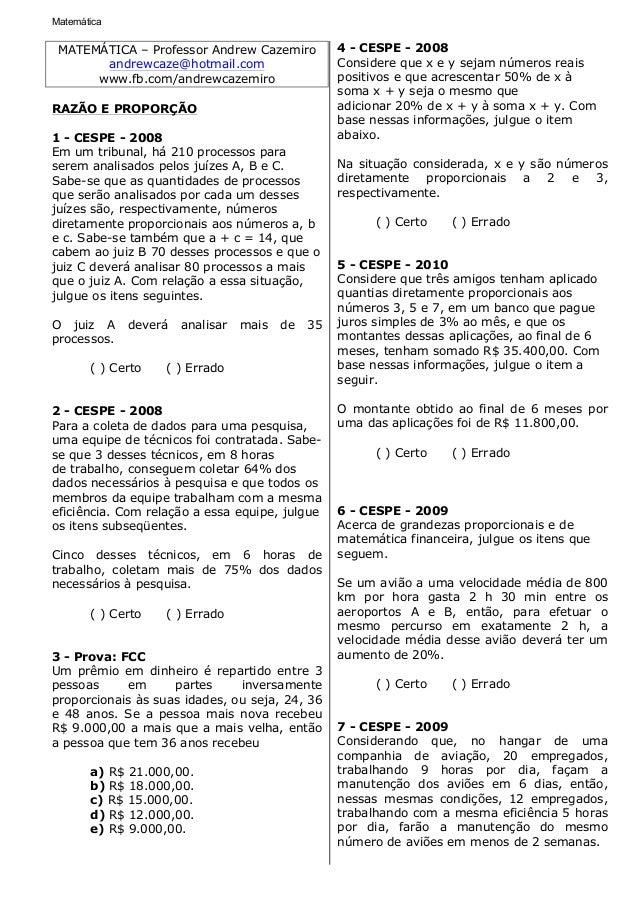 Matemática MATEMÁTICA – Professor Andrew Cazemiro andrewcaze@hotmail.com www.fb.com/andrewcazemiro RAZÃO E PROPORÇÃO 1 - C...