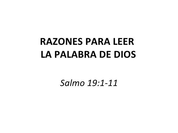 RAZONES PARA LEER  LA PALABRA DE DIOS Salmo 19:1-11