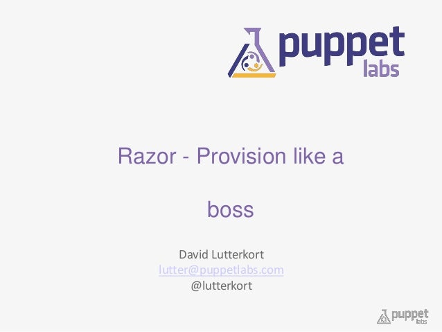 Razor:  A fresh look at provisioning by David Lutterkort