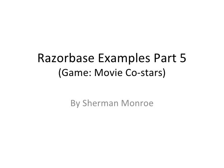 Razorbase Examples Part 5 (Game: Movie Co-stars) By Sherman Monroe