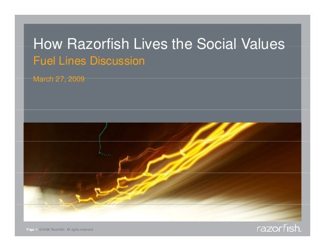 How Razorfish Lives the Social Values Fuel Lines Discussion March 27, 2009 27  Page 1 © 2008 Razorfish. All rights reserve...