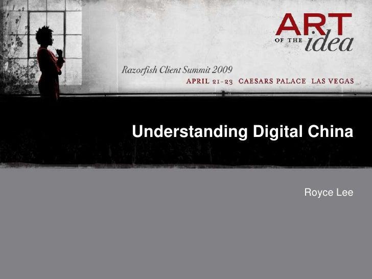 Understanding Digital China                       Royce Lee