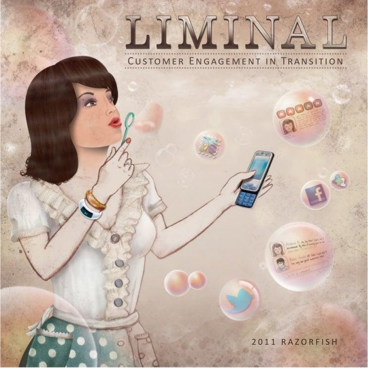 Razorfish Liminal 2011 — Customer Engagement In Transition