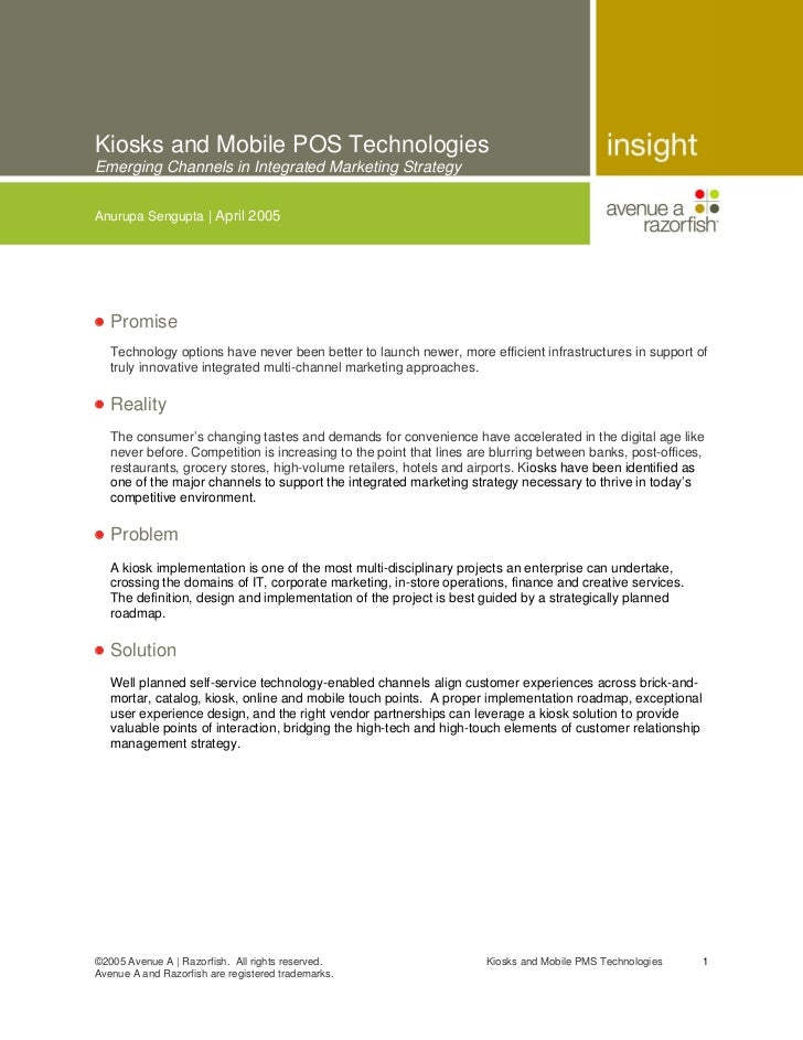 Kiosks and Mobile POS TechnologiesEmerging Channels in Integrated Marketing StrategyAnurupa Sengupta | April 2005• Promise...