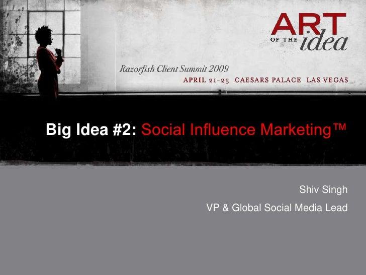 Razorfish - Shiv Singh on Social Influence Marketing