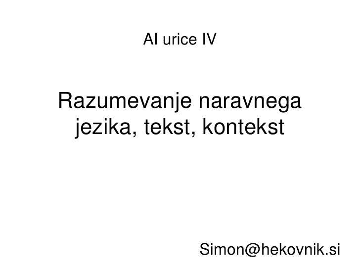 Razumevanje naravnega jezika, tekst, kontekst [email_address] AI urice IV