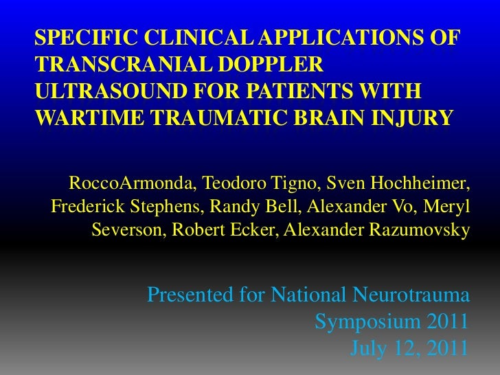 SPECIFIC CLINICAL APPLICATIONS OFTRANSCRANIAL DOPPLERULTRASOUND FOR PATIENTS WITHWARTIME TRAUMATIC BRAIN INJURY   RoccoArm...