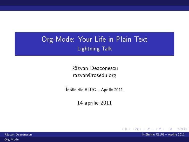Org-Mode: Your Life in Plain Text                                 Lightning Talk                             R˘zvan Deacon...