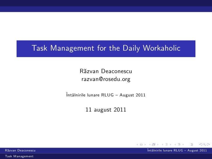Razvan Deaconescu - Task Management for the Daily Workaholic
