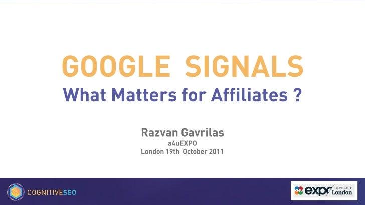 "a4Uexpo - cognitiveSEO - ""Google Signals - What Matters for Affiliates? (2011)"""