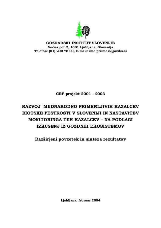 Razvoj mednarodno primerljivih kazalnikov in sistema monitoringa biotske pestrosti v Sloveniji (Development of indicators and monitoring of biodiversity in Slovenia), 2004