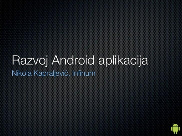 Razvoj Android aplikacijaNikola Kapraljević, Infinum