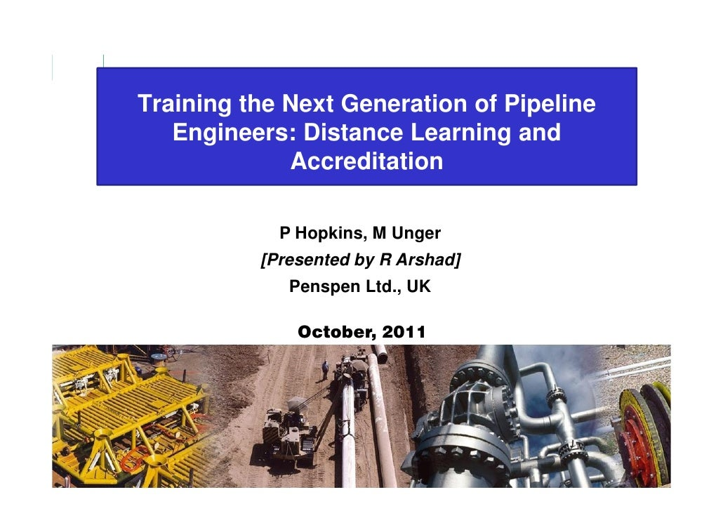 Training the Next Generation of Pipeline                    Engineers: Distance Learning and                              ...
