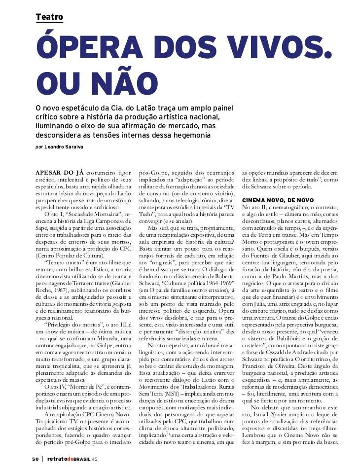 Teatro ÓPERA DOS VIVOS. OU NÃO O novo espetáculo da Cia. do Latão traça um amplo painel crítico sobre a história da produç...