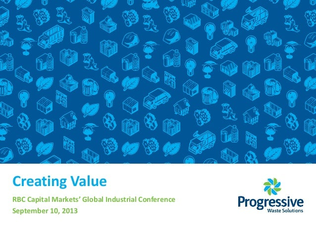 Creating Value RBC Capital Markets' Global Industrial Conference September 10, 2013
