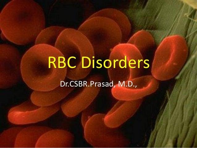 RBC Disorders Dr.CSBR.Prasad, M.D.,