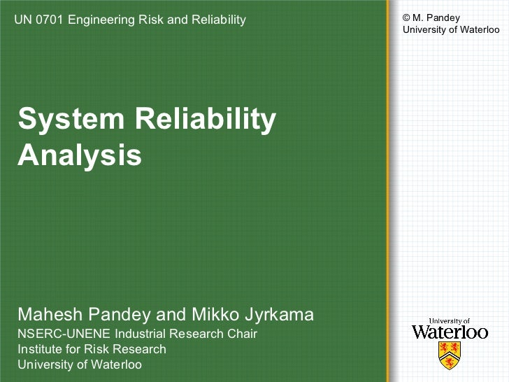 UN 0701 Engineering Risk and Reliability   © M. Pandey                                           University of WaterlooSys...