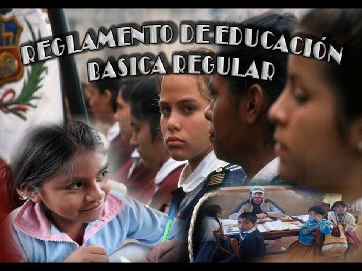 REGLAMENTO DE EDUCACION BASICA REGULAR