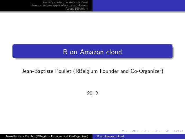 Getting started on Amazon cloud                  Some concrete applications using Hadoop                                  ...