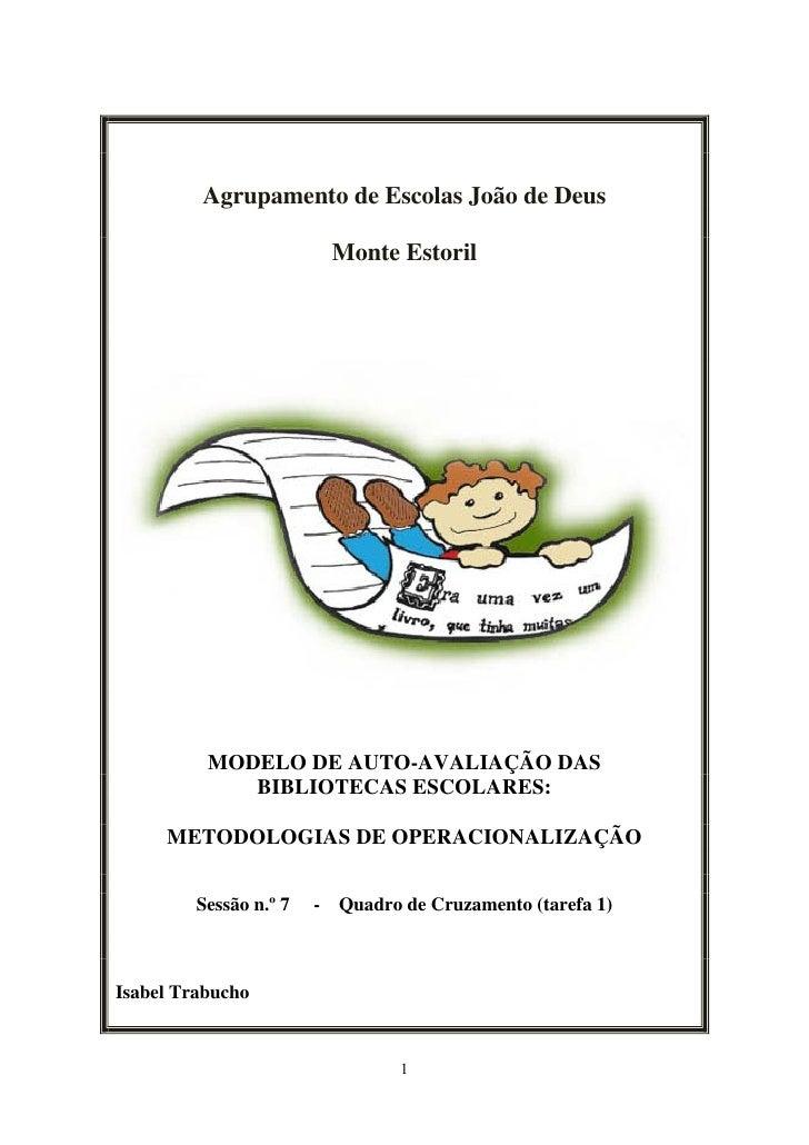 Agrupamento de Escolas João de Deus                            Monte Estoril               MODELO DE AUTO-AVALIAÇÃO DAS   ...