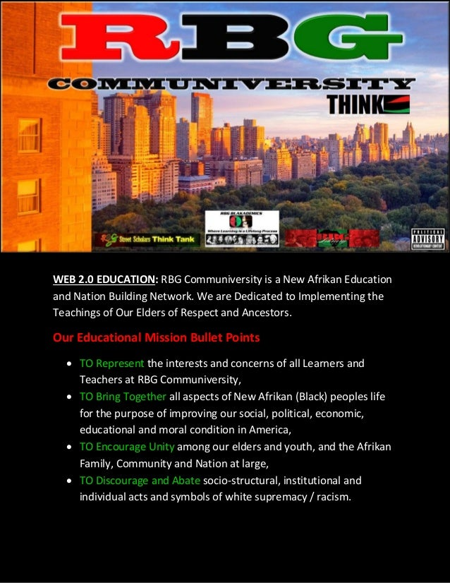 WEB 2.0 EDUCATION: RBG Communiversity is a New Afrikan Educationand Nation Building Network. We are Dedicated to Implement...