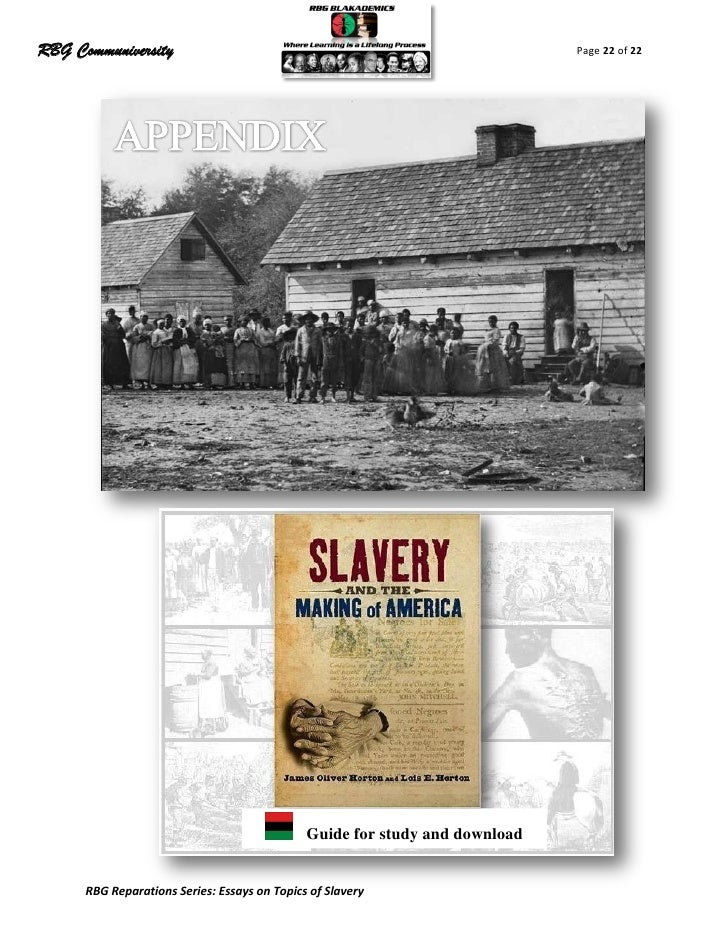 essays on slavery reparations The information review reparations are a very complex, very controversial topic i examined much information regarding slavery, slavery reparations, and race.