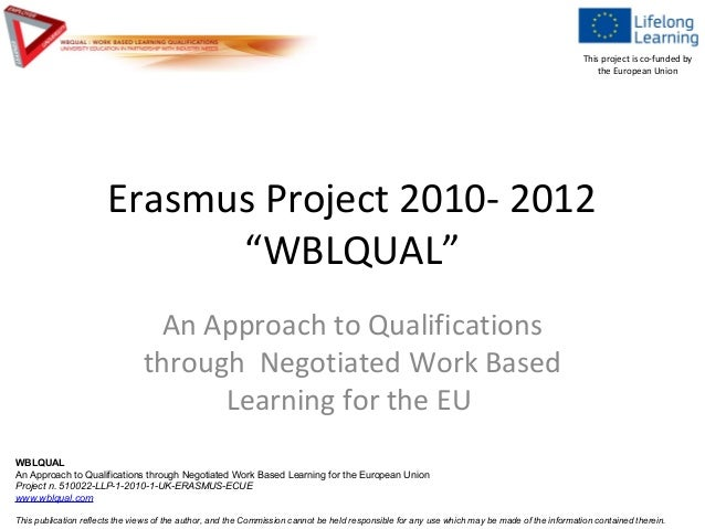 Presentation of WBLQUAL Project: An Approach to Qualifications through Negotiated Work-based Learning for the EU