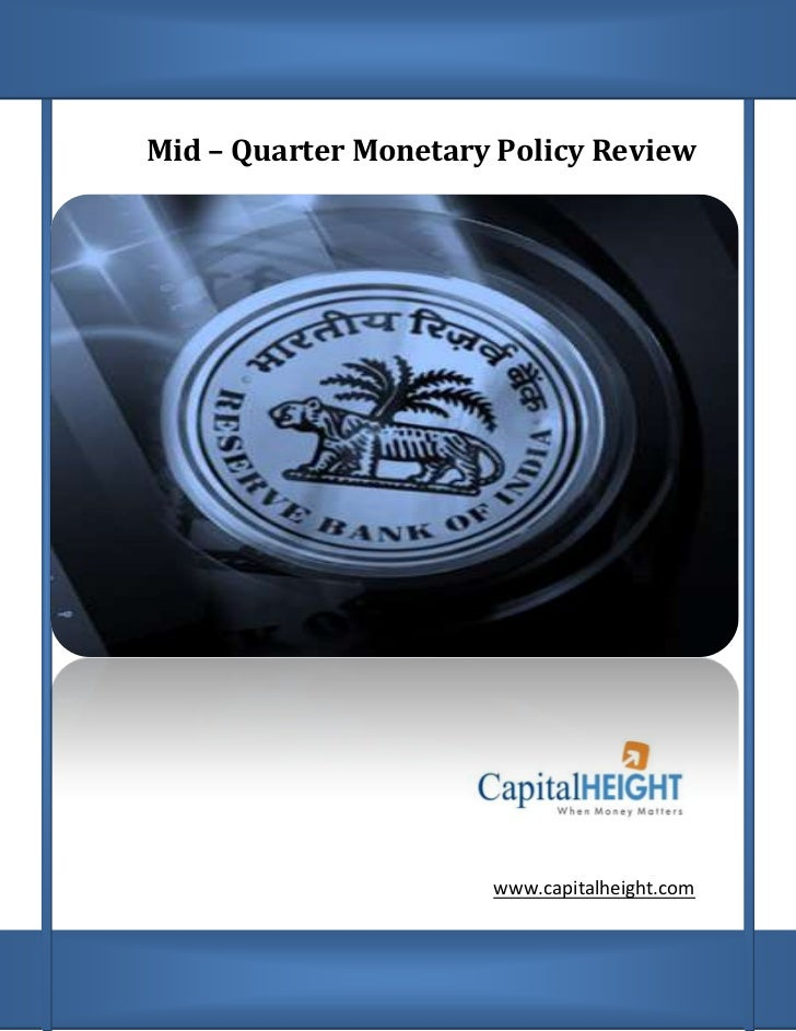 Mid – Quarter Monetary Policy Review                      www.capitalheight.com
