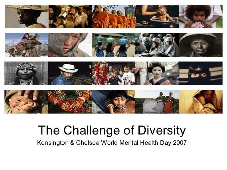 ???The Challenge of DiversityKensington & Chelsea World Mental Health Day 2007