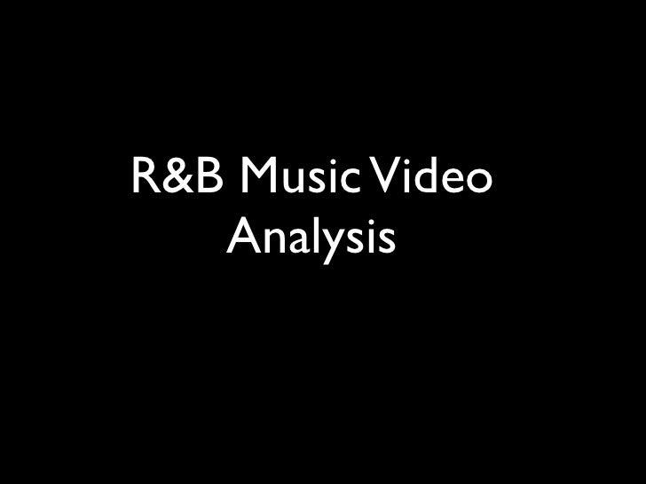R&B Music Video    Analysis