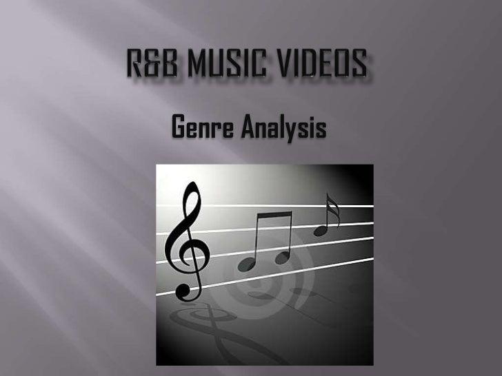 R&B Music Videos<br />Genre Analysis<br />
