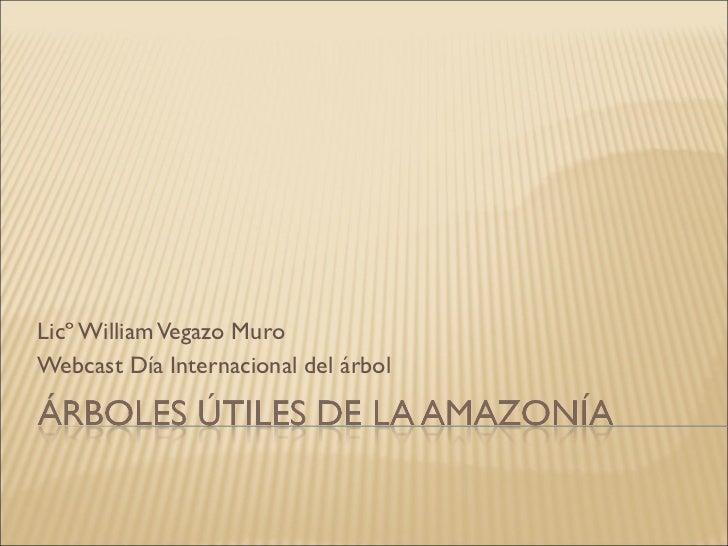 Licº William Vegazo Muro Webcast Día Internacional del árbol