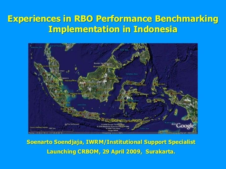Experiences in RBO Performance Benchmarking Implementation in Indonesia<br />Soenarto Soendjaja, IWRM/Institutional Suppor...