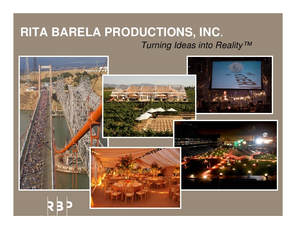RITA BARELA PRODUCTIONS, INC.                  Turning Ideas into Reality™