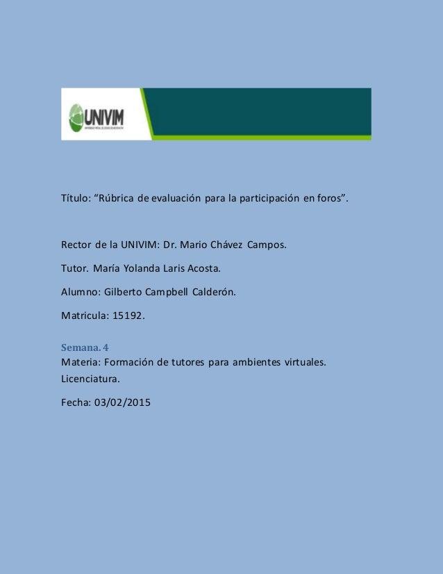 """Título: """"Rúbrica de evaluación para la participación en foros"""". Rector de la UNIVIM: Dr. Mario Chávez Campos. Tutor. María..."""