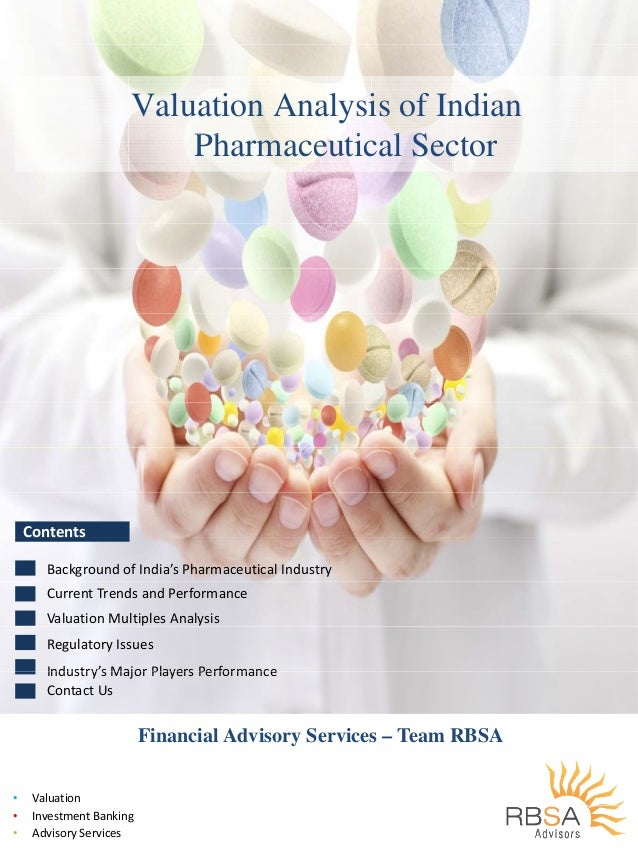 Valuation Analysis of Indian Ph i l SPharmaceutical Sector ContentsContents   Background of India's Pharmaceutical Industr...