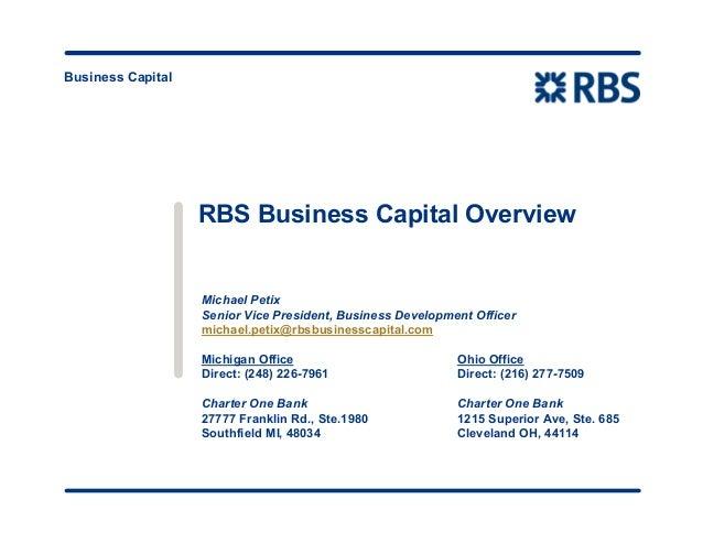 Business Capital RBS Business Capital Overview Michael Petix Senior Vice President, Business Development Officer michael.p...