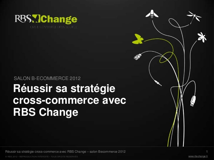 SALON B-ECOMMERCE 2012      Réussir sa stratégie      cross-commerce avec      RBS ChangeRéussir sa stratégie cross-commer...