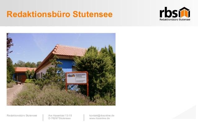 Redaktionsbüro Stutensee Am Hasenbiel 13-15 D-76297 Stutensee kontakt@rbsonline.de www.rbsonline.de Redaktionsbüro Stutens...
