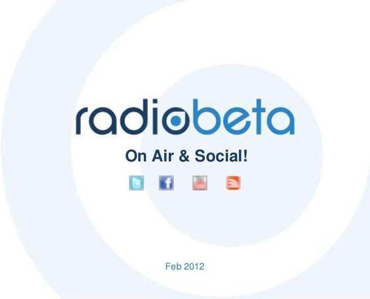 On Air & Social!     Feb 2012