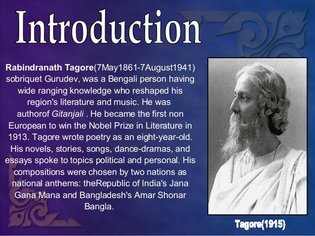 "rabindranath tagore as a poet essay Rabindranath tagore 1938 words | 10 pages essay writing rabindranath tagore: a world heritage ""all men have poetry in their hearts, and it is necessary for them."