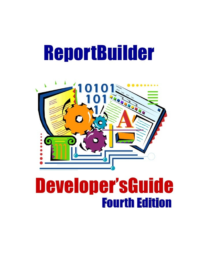 ReportBuilderDeveloper'sGuide       Fourth Edition