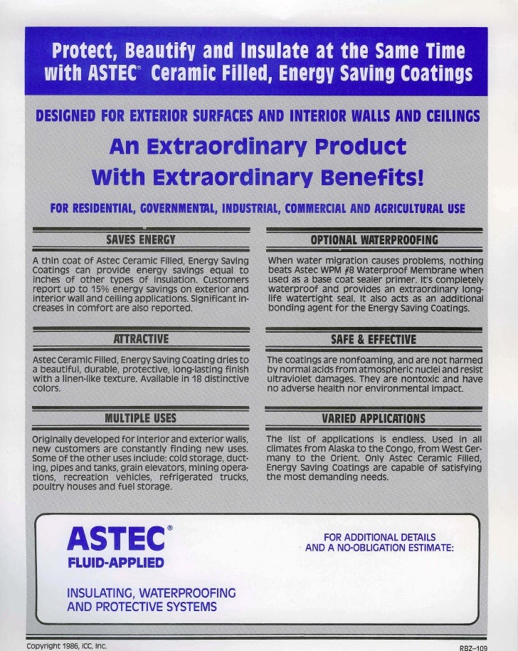 Protect, Beautify and Insulate at the Same Time       with ASTEC® Ceramic Filled, Energy Saving Coatings   DESIGNED FOR EX...