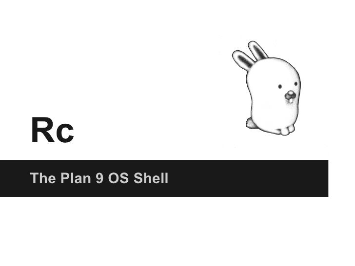 RcThe Plan 9 OS Shell