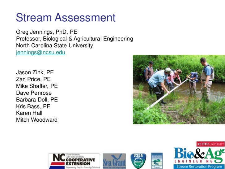 Stream Assessment<br />Greg Jennings, PhD, PE<br />Professor, Biological & Agricultural Engineering<br />North Carolina St...